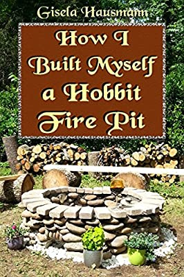 How I Built Myself A Hobbit Fire Pit from Educ-Easy Books