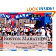Boston Marathon: The Legendary Course Guide