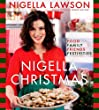 Nigella Christmas: Food Family Friends Festivities