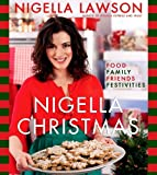 Nigella Christmas: Food Family Friends Festivities (1401323367) by Lawson, Nigella