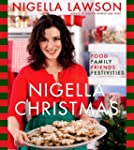 Nigella Christmas: Food Family Friend...