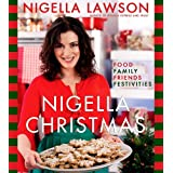 Nigella Christmas: Food Family Friends Festivitiesby Nigella Lawson