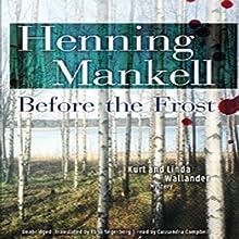 Before the Frost: A Kurt and Linda Wallander Novel | Livre audio Auteur(s) : Henning Mankell Narrateur(s) : Cassandra Campbell