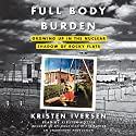 Full Body Burden: Growing Up in the Nuclear Shadow of Rocky Flats Audiobook by Kristen Iversen Narrated by Kirsten Potter, Kristen Iversen