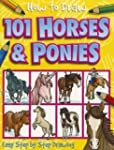 How to Draw 101 Horses & Ponies (How...
