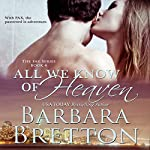 All We Know of Heaven (The PAX Series) | Barbara Bretton