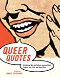 ISBN 9780807079256 product image for Queer Quotes: On Coming Out and Culture, Love and Lust, Politics and Pride, and  | upcitemdb.com