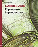 img - for El progreso improductivo (Spanish Edition) book / textbook / text book