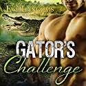 Gator's Challenge: Bitten Point, Book 4 Audiobook by Eve Langlais Narrated by Chandra Skyye