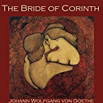 The Bride of Corinth   Johann Wolfgang von Goethe