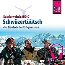 Schwiizertüütsch (Reise Know-How Kauderwelsch AUDIO) Hörbuch von Isabelle Imhof Gesprochen von: Christine Strubel, Kerstin Belz