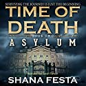 Time of Death Book 2: Asylum (A Zombie Novel) (       UNABRIDGED) by Shana Festa Narrated by Sarah Tancer