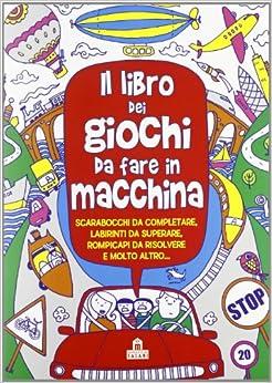 Il libro dei giochi da fare in macchina: 9788862128865: Amazon.com