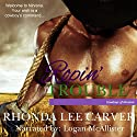 Ropin' Trouble Audiobook by Rhonda Lee Carver Narrated by Logan McAllister