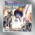 Der Fall Kolumbus (Perry Rhodan Silber Edition 11) Audiobook by Clark Darlton, K.H. Scheer, Kurt Brand Narrated by Josef Tratnik