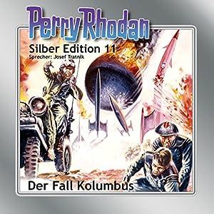Der Fall Kolumbus (Perry Rhodan Silber Edition 11) Hörbuch