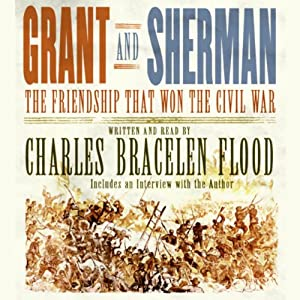 Grant and Sherman: The Friendship That Won the Civil War | [Charles Bracelen Flood]