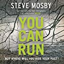 You Can Run Audiobook by Steve Mosby Narrated by Dugald Bruce-Lockhart