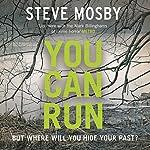 You Can Run | Steve Mosby