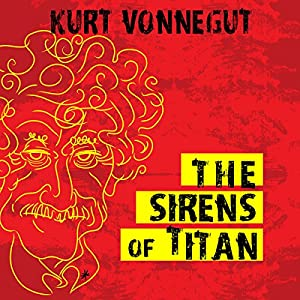 The Sirens of Titan | [Kurt Vonnegut]