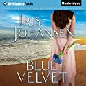 Blue Velvet Audiobook by Iris Johansen Narrated by Renee Raudman