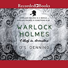 Warlock Holmes: A Study in Brimstone Audiobook by G. S. Denning Narrated by Robert Carson