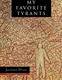My Favorite Tyrants (Brittingham Prize in Poetry)