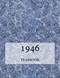 The 1946 Yearbook: Interesting facts and figures from 1946 - Great original birthday gift idea!