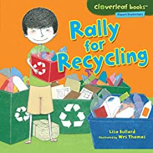 Rally for Recycling | Livre audio Auteur(s) : Lisa Bullard Narrateur(s) :  Intuitive