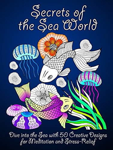 secrets-of-the-sea-world-dive-into-the-sea-with-50-creative-designs-for-meditation-and-stress-relief