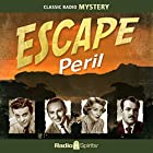 Escape: Peril Radio/TV von Rudyard Kipling, H. G. Wells Gesprochen von: William Conrad, Vincent Price