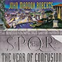SPQR XIII: The Year of Confusion Audiobook by John Maddox Roberts Narrated by John Lee