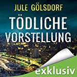 Tödliche Vorstellung (Coco Dupont 2)   Jule Gölsdorf