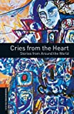 Cries from the Heart: Stories from Around the World (Oxford Bookworms Library, Stage 2 (700 Headwords))