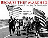 img - for Because They Marched: The People's Campaign for Voting Rights That Changed America book / textbook / text book
