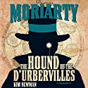 Professor Moriarty: The Hound of the D'Urbervilles (       UNABRIDGED) by Kim Newman Narrated by Tom Hodgkins