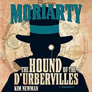 Professor Moriarty: The Hound of the D'Urbervilles | [Kim Newman]