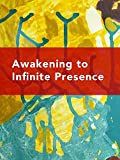Awakening to Infinite Presence: The Clarity of Self-realization