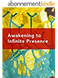 Awakening to Infinite Presence: The Clarity of Self-realization (English Edition)
