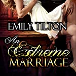 An Extreme Marriage | Emily Tilton