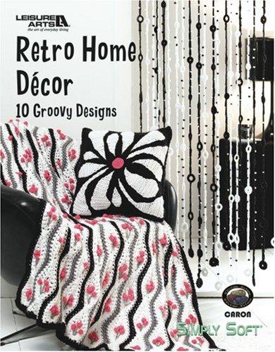 Retro Home Decor (Leisure Arts #4277) (Simply Soft)