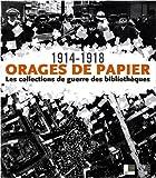echange, troc Christophe Didier, Collectif - Orages de papier 1914-1918 : Les collections de guerre des bibliothèques