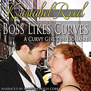 Boss Likes Curves: A Curvy Girl's Billionaire Audiobook