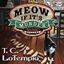 Meow If It's Murder: Nick and Nora Mysteries, Book 1 (       UNABRIDGED) by T. C. LoTempio Narrated by Rebecca Mitchell