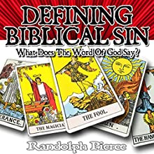 Defining Biblical Sin: What Does the Word of God Say? Audiobook by Randolph Pierce Narrated by Rachel Murphy