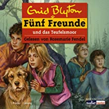 Fünf Freunde und das Teufelsmoor (Fünf Freunde 51) Hörbuch von Enid Blyton Gesprochen von: Rosemarie Fendel