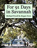 For 91 Days in Savannah