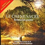 Le Ch�ne sacr� : Relaxation guid�epar Bernadette Blin &...