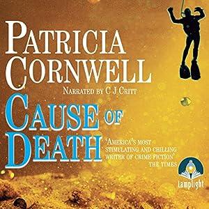 Cause of Death: Dr Kay Scarpetta, Book 7 Hörbuch von Patricia Cornwell Gesprochen von: C. J. Critt