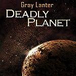 Deadly Planet: Logan Ryvenbark's Saga, Book 2   Grey Lanter
